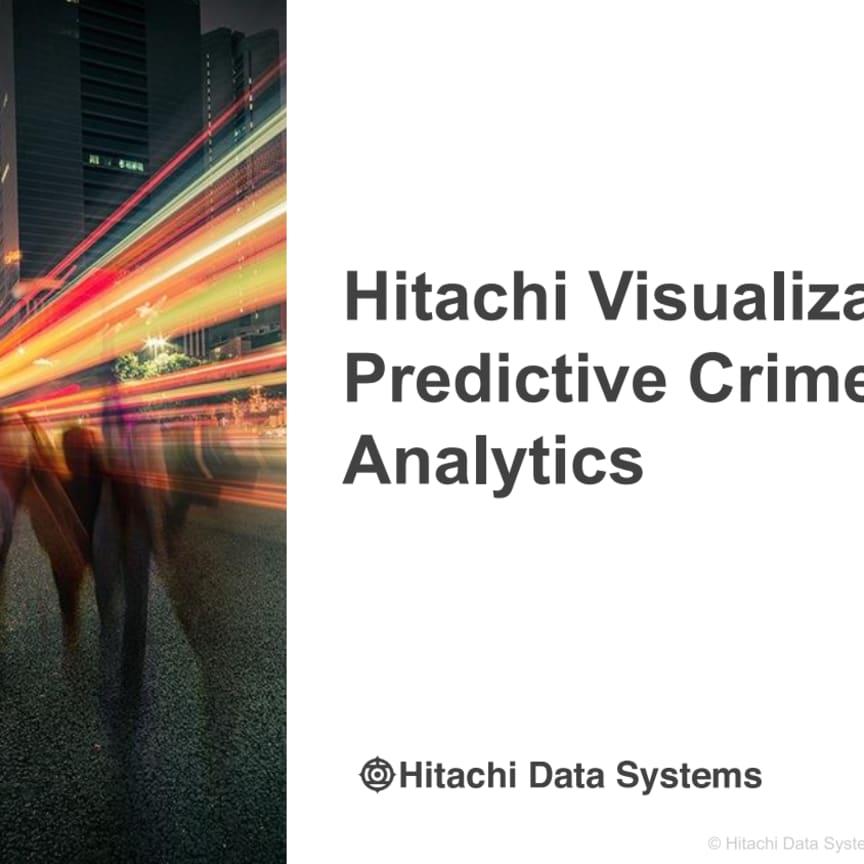 Hitachi Visualization Predictive Crime Analytics