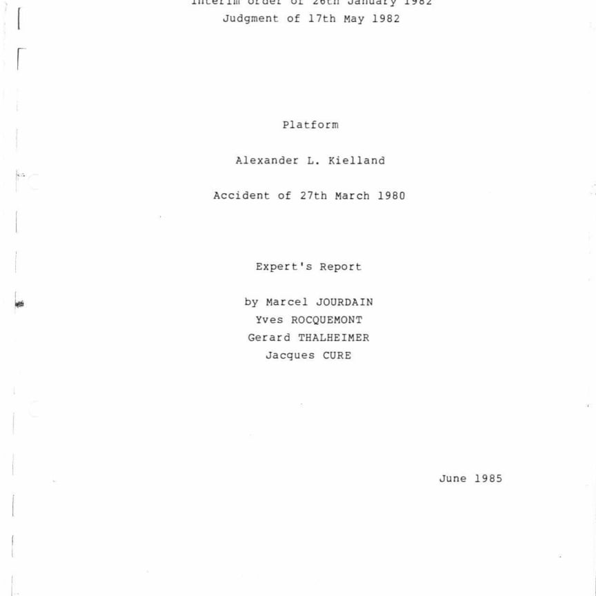 Platform Alexander L. Kielland Accident of 27th March 1980 Expert's Report Vol. 1