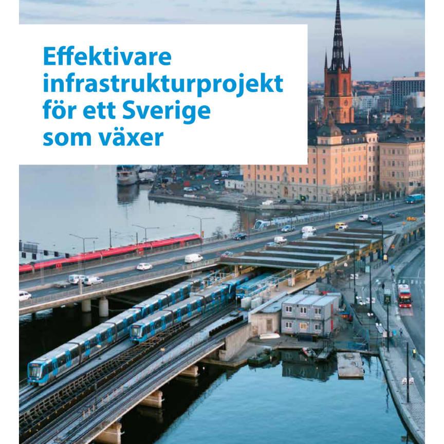 Rapport:  Effektivare infrastrukturprojekt för ett Sverige som växer