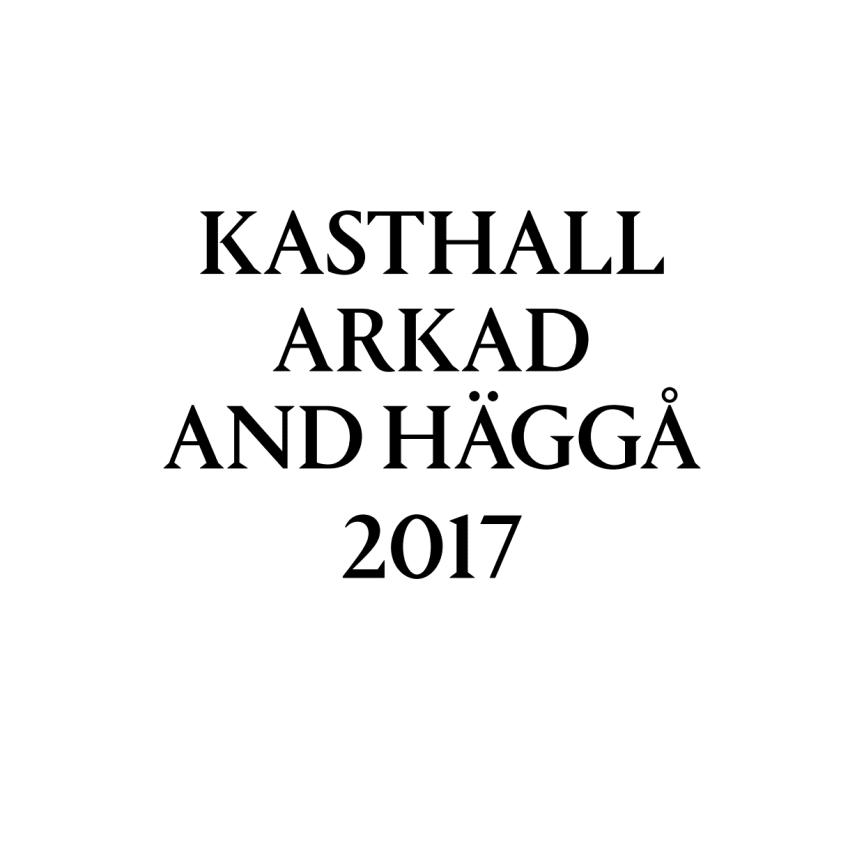 Kasthall Arkad and Häggå 2017
