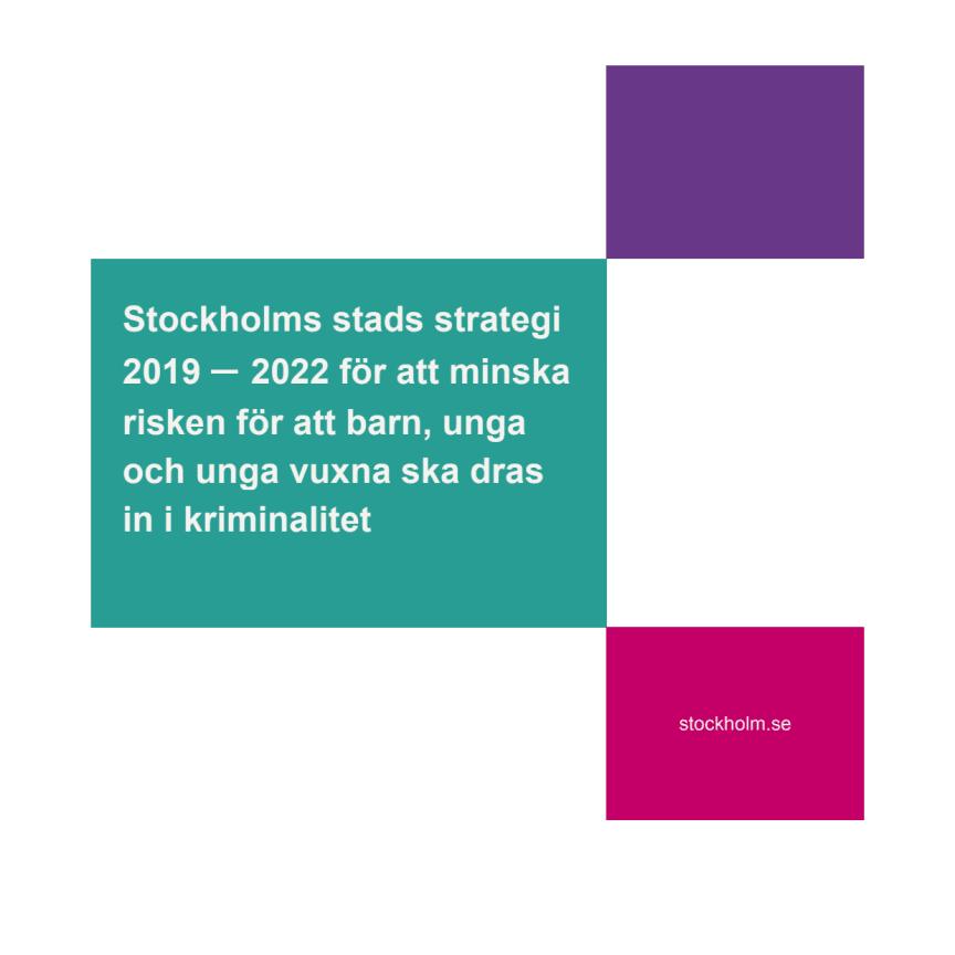 Stockholms stads nya strategi för att minska risken för att barn, unga och unga vuxna ska dras in i kriminalitet