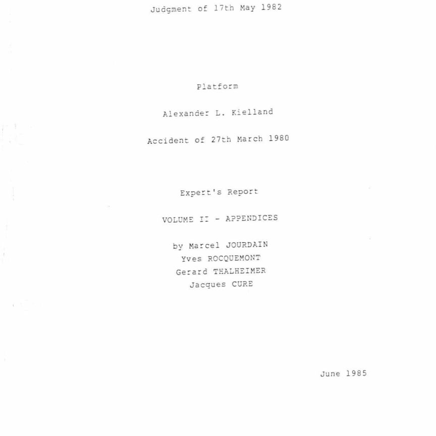 Platform Alexander L. Kielland Accident of 27th March 1980 Expert's Report Vol. 2