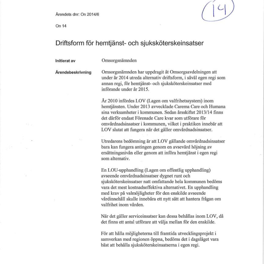 Ladda ner rapporten om drift av hemtjänst i Vellinge kommun.