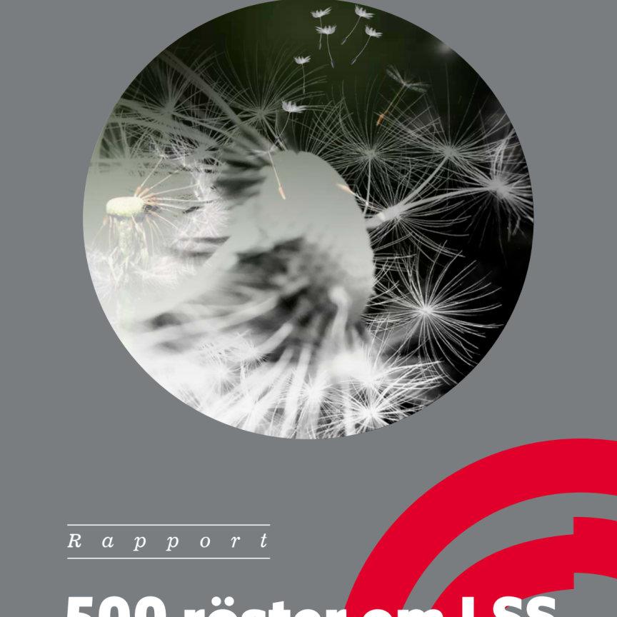 """FUB:s rapport """"500 röster om LSS – En inblick i verkligheten från norr till söder"""" (2018)"""