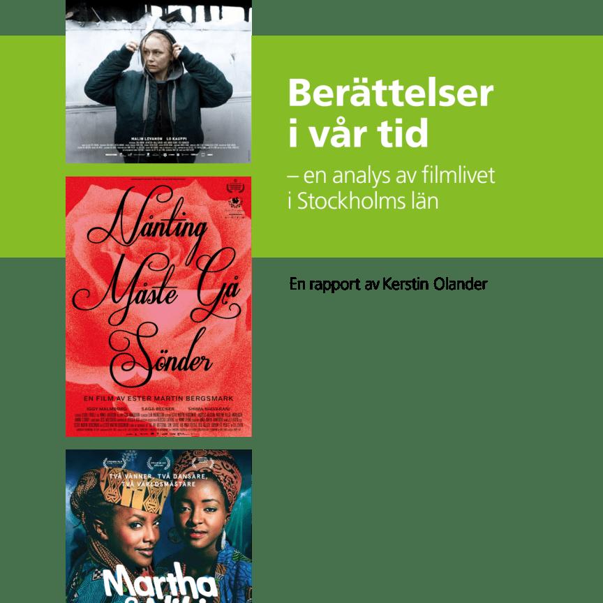 Berättelser i vår tid – en analys av filmlivet i Stockholms län