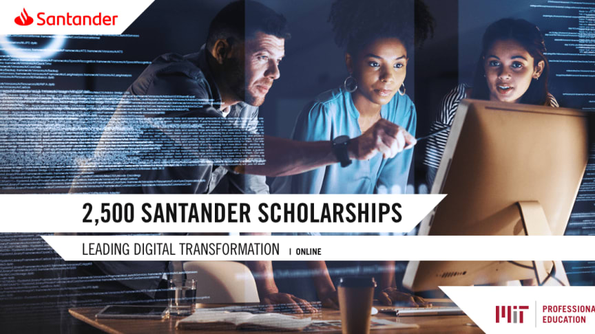Banco Santander und MIT Professional Education vergeben neues Stipendium an digitale Zukunftsmacher