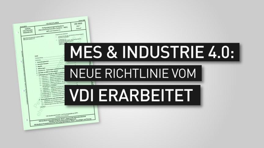 """Der erste Entwurf (Gründruck) der VDI-Richtlinie 5600 Blatt 7 """"MES und Industrie 4.0"""""""