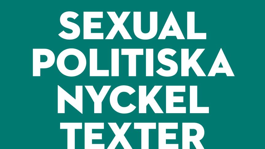 Sexualpolitiska nyckeltexter ute