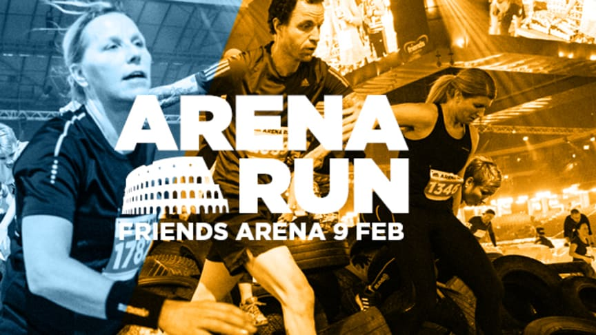 Arena Run tillbaka i Friends Arena 9 februari 2019 – anmälan öppnar på tisdag!
