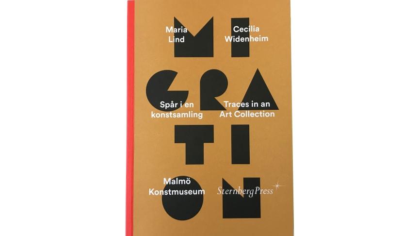 Migration: Spår i en konstsamling av Maria Lind och Cecilia Widenheim.