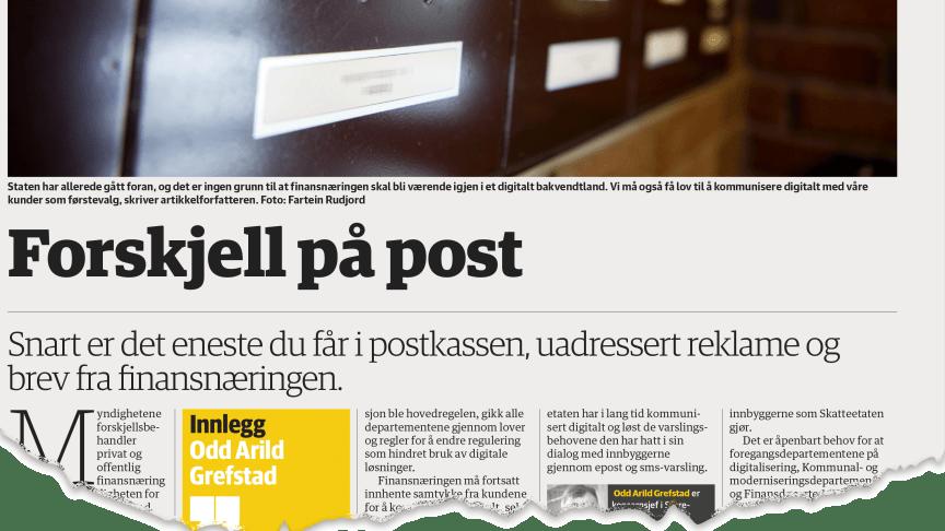 Finansbransjen må også få lov til å kommunisere digitalt med våre kunder som førstevalg, slik offentlig finansnæring får, skriver Odd Arild Grefstad, konsernsjef i Storebrand. Kommentaren sto først på trykk i DN 13.02.17.