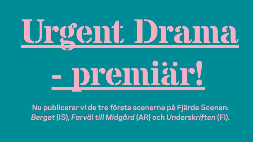 Nu publiceras de tre första scenerna i Urgent Drama, av dramatiker från Island, Argentina och Finland.