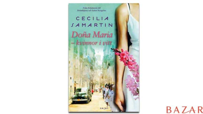 Åter till Kuba för Cecilia Samartin i nya romanen Doña Maria!