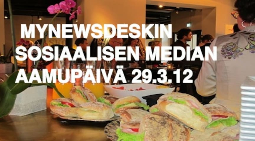 Mynewsdesk järjestää sosiaalisen median aamupäivän 29.3.2012.