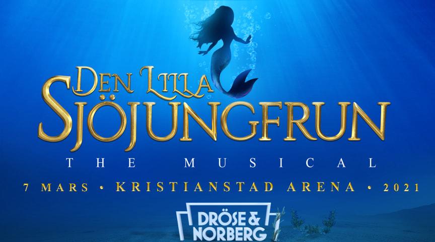 Efter succén Robin Hood the Musical: Den Lilla Sjöjungfrun kommer till Kristianstad