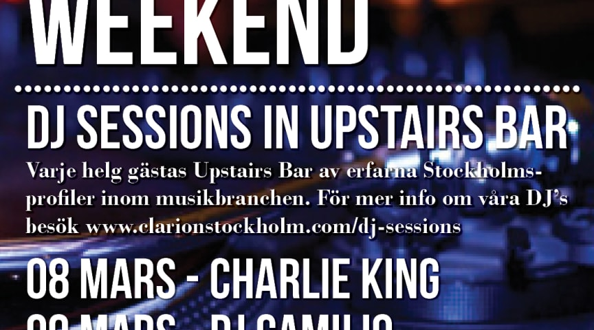 DJ Sessions 8-10 mars @ Clarion Hotel Stockholm
