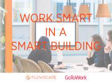 Flowscape och GoToWork lär dig att arbeta smart på ett smart kontor