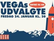 VEGA offentliggør de første navne til VEGAs Udvalgte 2014