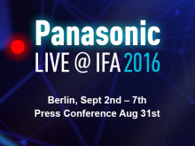 ​Panasonic to Present 'A Better Life, A Better World' at IFA 2016