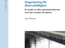 SVU-rapport 2013-13: Organisering för ökad uthållighet – En studie av olika organisationsformer inom den svenska VA-sektorn (Management)