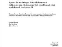 SVU-rapport C SLU2013-061: System för återföring av fosfor i källsorterade fraktion av urin, fekalier, matavfall och i liknande rötat samhälls- och lantbruksavfall (Avlopp & Miljö)