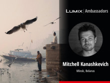 ​Getty Images Contributor Mitchell Kanashkevich Joins LUMIX Ambassador Programme