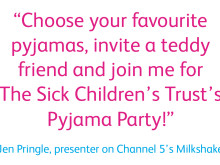 Jen Pringle, Presenter on Channel 5's Milkshake, Joins The Sick Children's Trust for it's annual  Pyjama Party