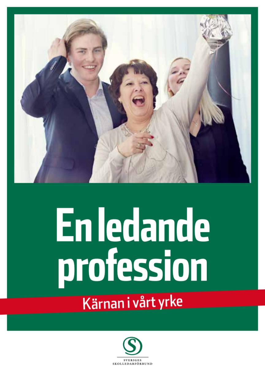 En ledande profession - kärnan i vårt yrke