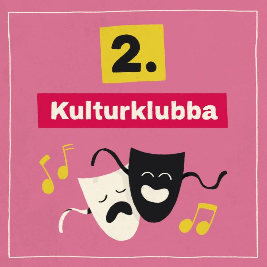 Tips 2: Kulturklubba!