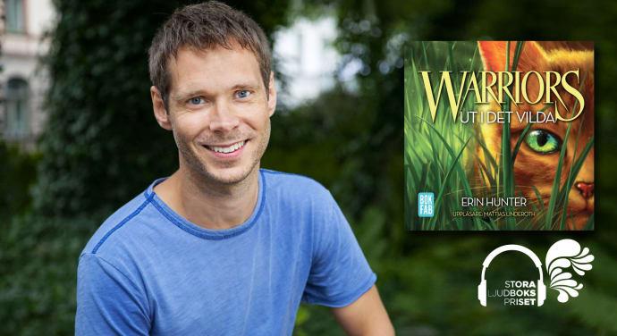 Skådespelaren Mattias Linderoth är inläsare av Warriors: Ut i det vilda som utsetts till årets bästa ljudbok för barn på Stora Ljudbokspriset