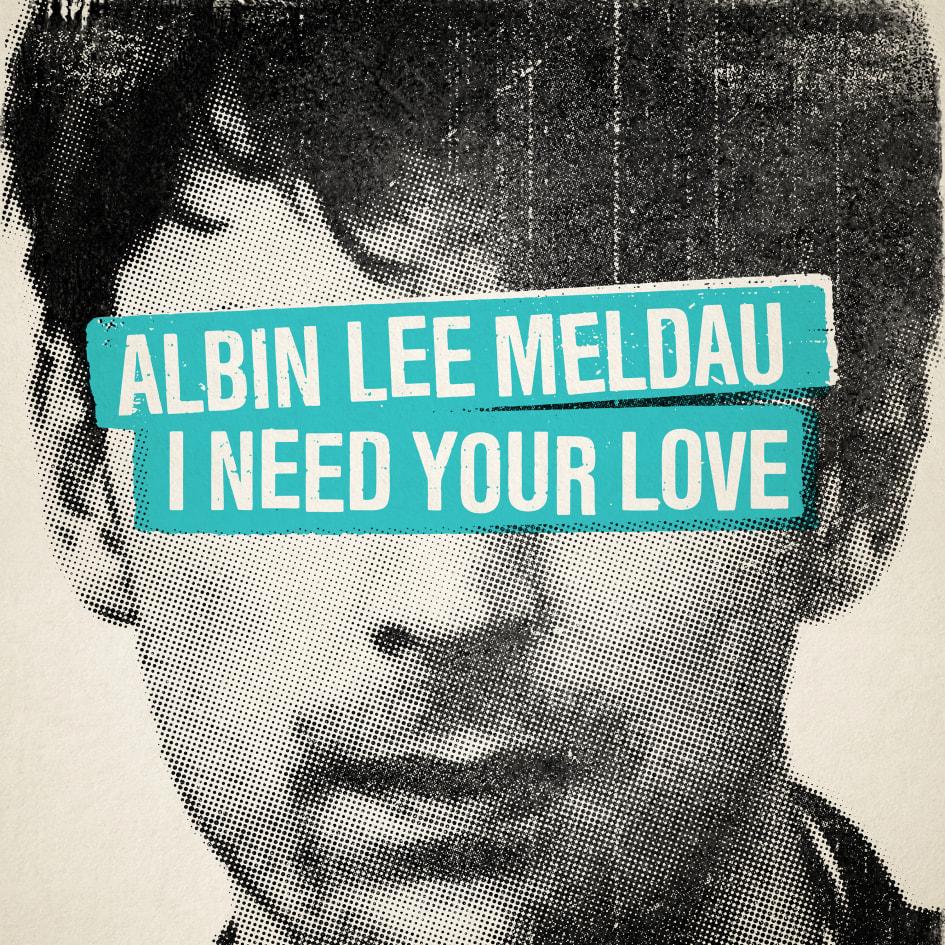 """Albin Lee Meldau släpper """"I Need Your Love"""" – hämtad från det ... f8f8e8640fa50"""