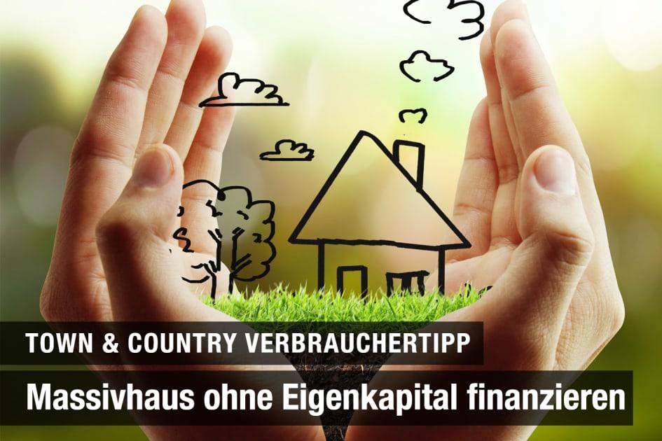 Massivhaus Ohne Eigenkapital Finanzieren Town Country Haus