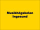 Musikhögskolan Ingesund