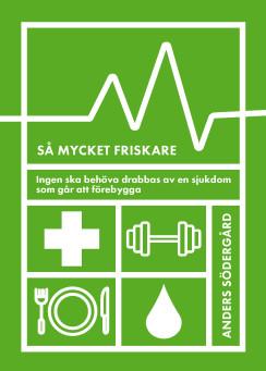 Så mycket friskare - en sjuk bok om hälsa