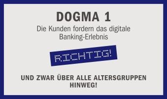 """""""Digitale Revolution im Retail-Banking"""" – Dogma 1: Die Kunden fordern das digitale Banking-Erlebnis"""