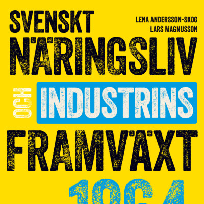 Svenskt näringsliv och industrins framväxt 1864-1914