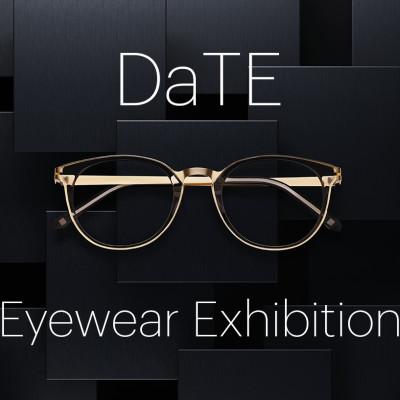 DaTE  - Eyewear Exhibition