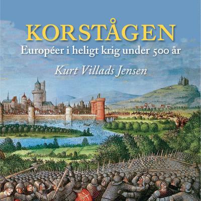 Korstågen. Européer i heligt krig under 500 år
