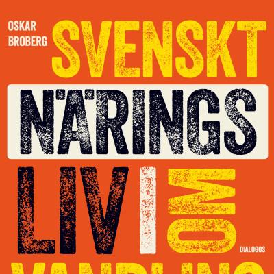 Svenskt näringsliv i omvandling. Från 1980 till våra dagar