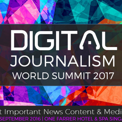 TOP MEDIA Companies to present at 3rd edition Digital Journalism World 2017 (27-28 Feb) One Farrer Hotel Singapore