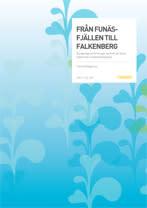 Ny rapport: Från Funäsfjällen till Falkenberg