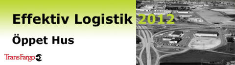 Effektiv Logistik 2012 - Öppet Hus hos TransFargo