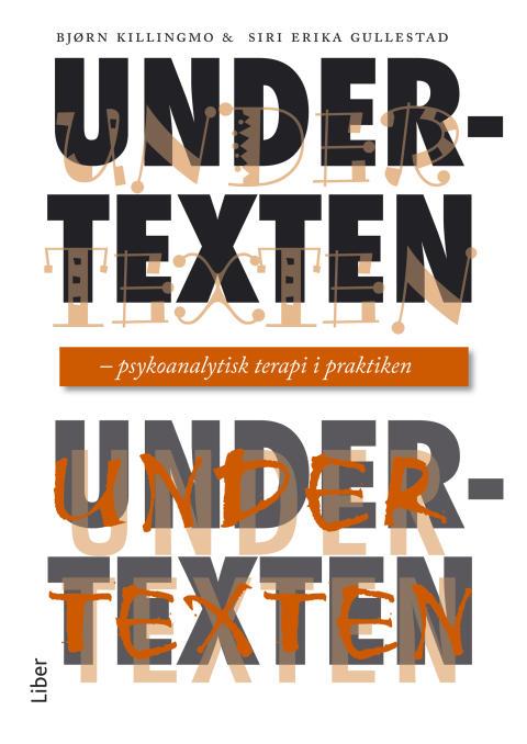 Undertexten - psykoanalytisk terapi i praktiken