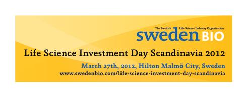 Save the date for Life Science Investment Day Scandinavia 2012. March 27th, 2012 in Malmö, Sweden