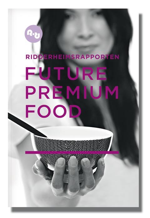 Årets Ridderheimsrapport handlar om framtidens delikatesser