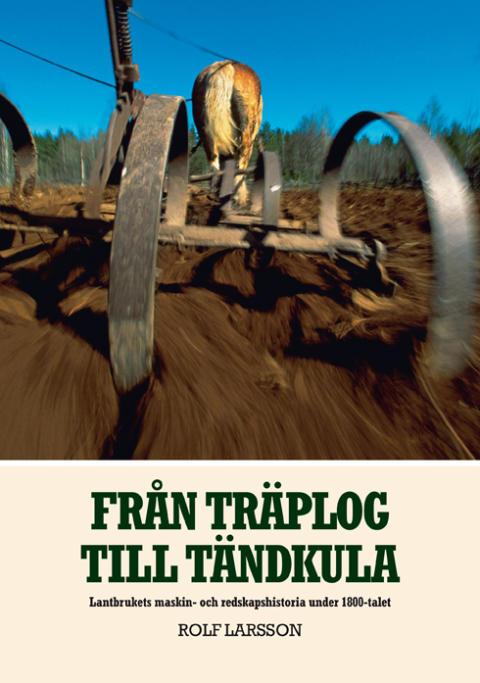 Ny bok från Albinsson & Sjöberg: Från träplog till tändkula