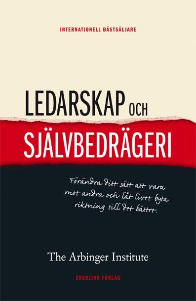 """Ny bok: """"Ledarskap och Självbedrägeri"""" av The Arbinger Institute"""