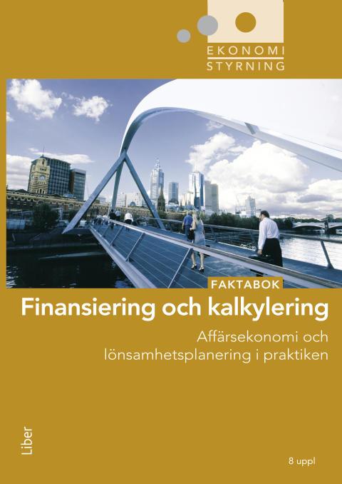 Ekonomistyrning: Finansiering och kalkylering - Lönsamhetsplanering i praktiken