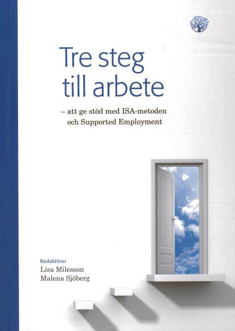 Misa ger ut boken; Tre steg till arbete – att ge stöd med ISA-metoden och Supported Employment