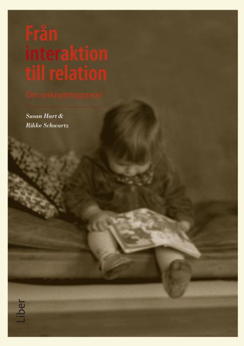 Från interaktion till relation - Om anknytningsteori